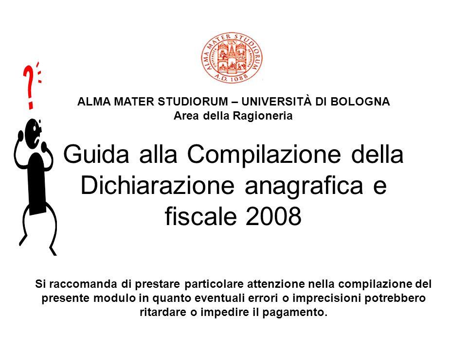 Guida alla Compilazione della Dichiarazione anagrafica e fiscale 2008