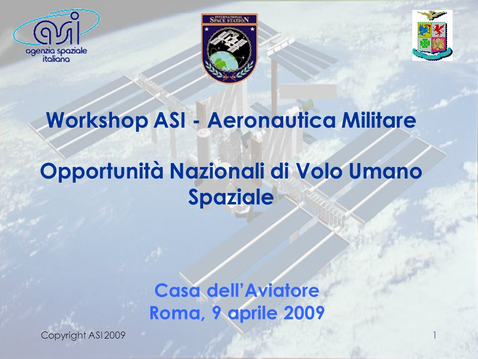 Copyright ASI 2009 Casa dell'Aviatore Roma, 9 aprile 2009