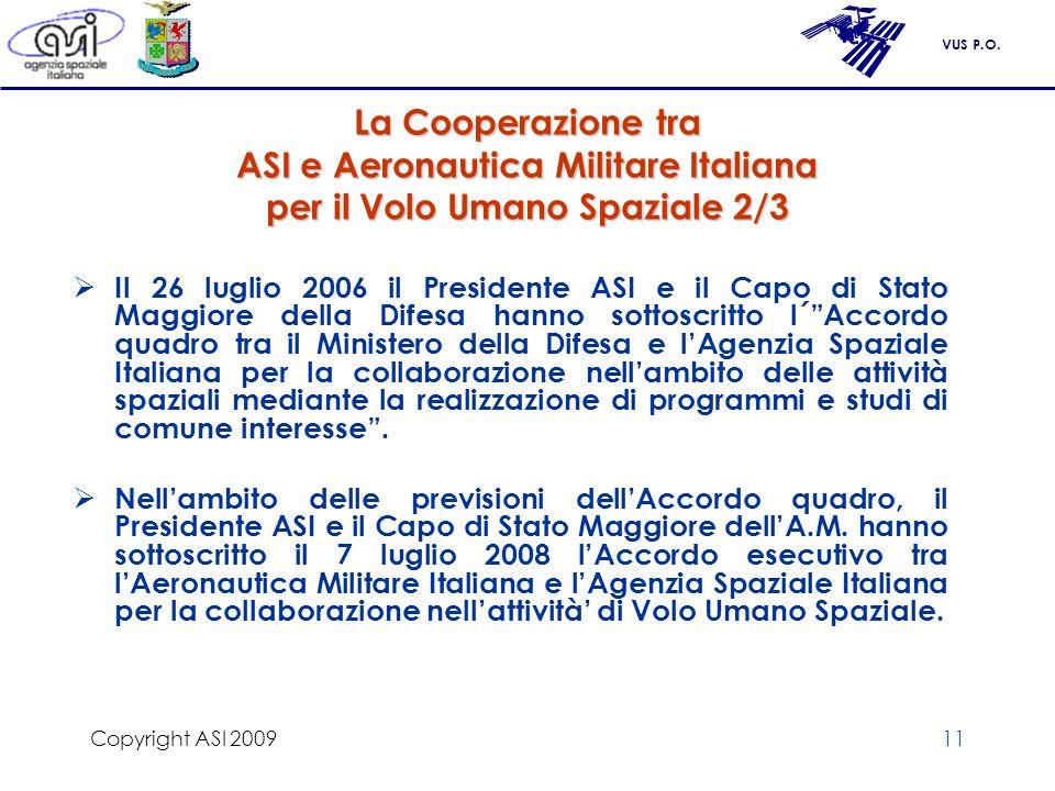 Copyright ASI 2009 La Cooperazione tra ASI e Aeronautica Militare Italiana per il Volo Umano Spaziale 2/3.