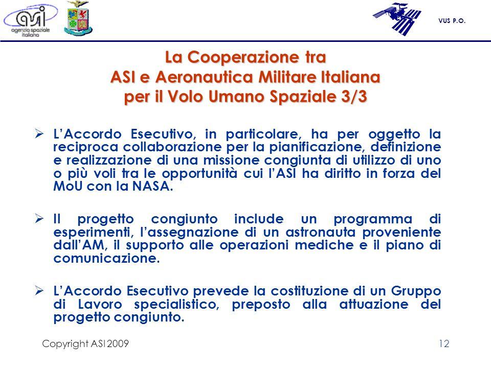 Copyright ASI 2009 La Cooperazione tra ASI e Aeronautica Militare Italiana per il Volo Umano Spaziale 3/3.