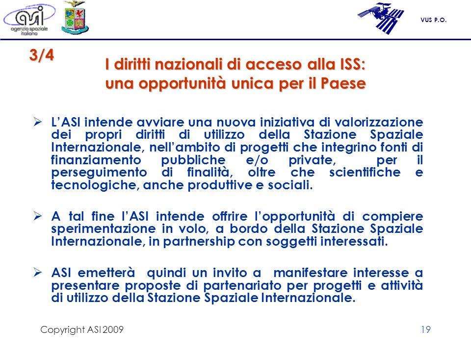 Copyright ASI 2009 I diritti nazionali di acceso alla ISS: una opportunità unica per il Paese. 3/4.