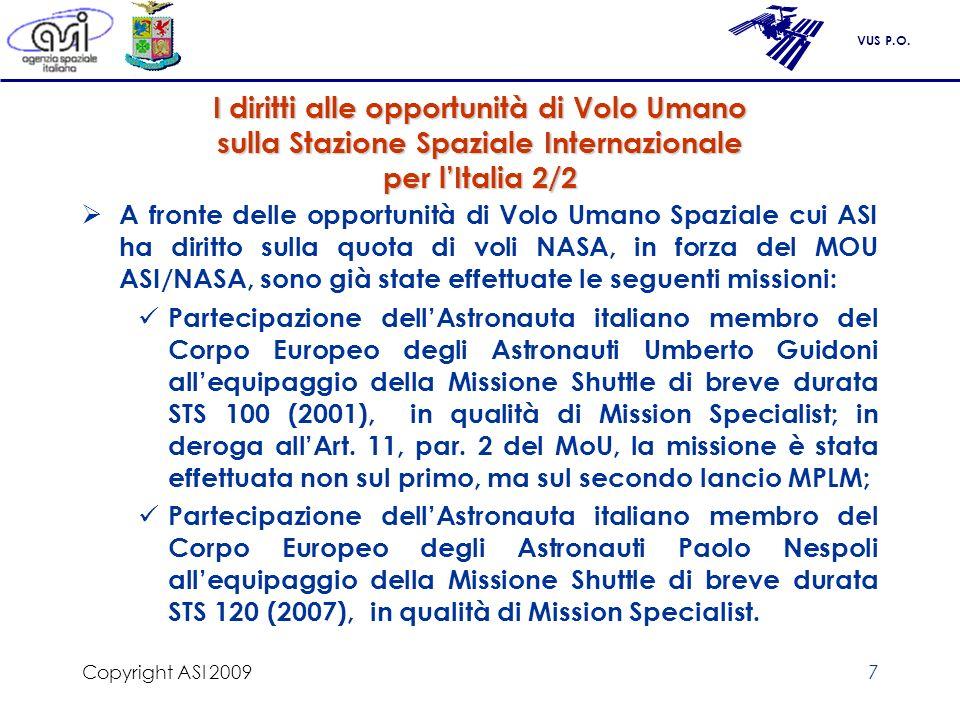Copyright ASI 2009 I diritti alle opportunità di Volo Umano sulla Stazione Spaziale Internazionale per l'Italia 2/2.