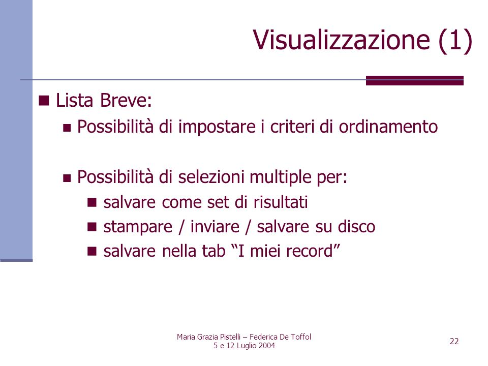 Maria Grazia Pistelli – Federica De Toffol
