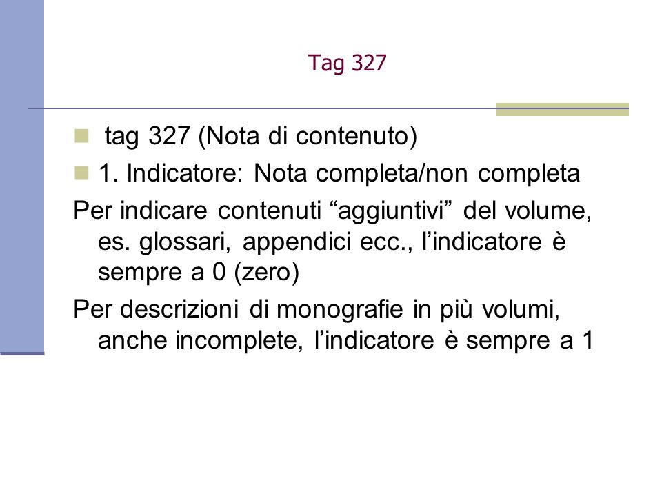 tag 327 (Nota di contenuto) 1. Indicatore: Nota completa/non completa