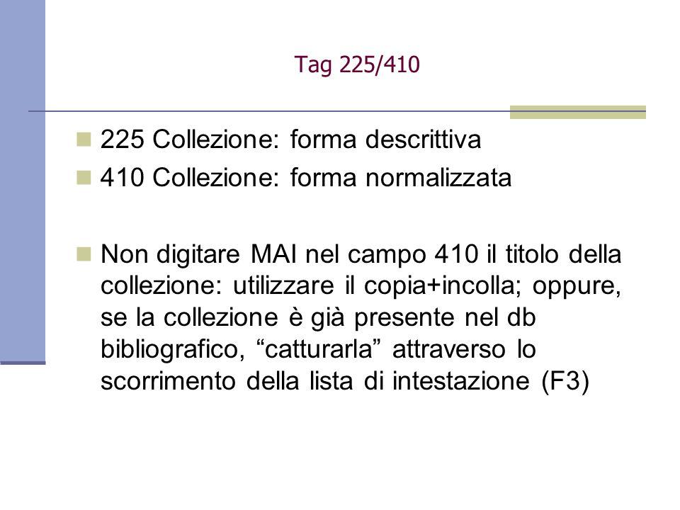 225 Collezione: forma descrittiva 410 Collezione: forma normalizzata