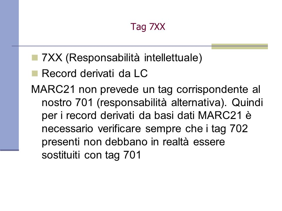 7XX (Responsabilità intellettuale) Record derivati da LC