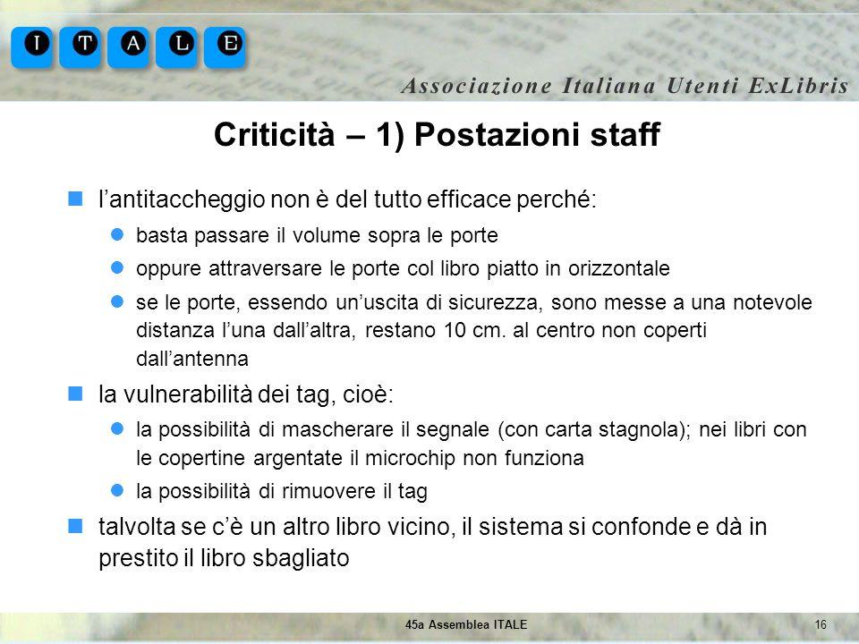 Criticità – 1) Postazioni staff