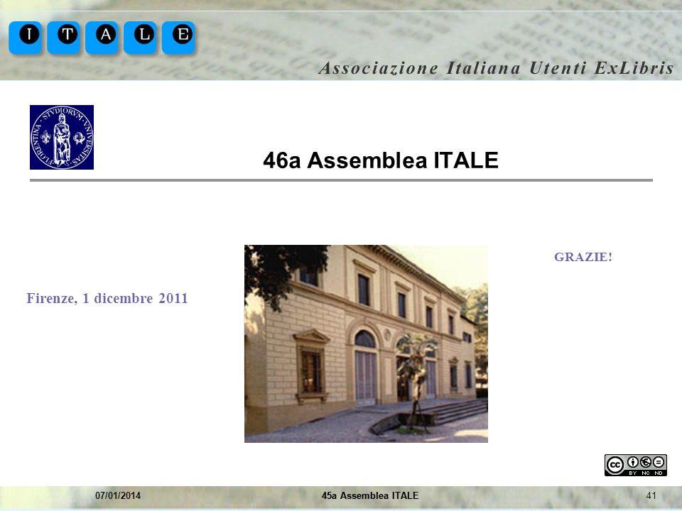 46a Assemblea ITALE Firenze, 1 dicembre 2011 GRAZIE!