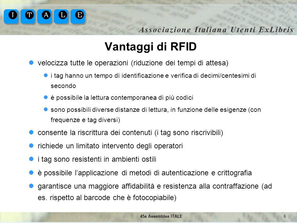 Vantaggi di RFIDvelocizza tutte le operazioni (riduzione dei tempi di attesa)