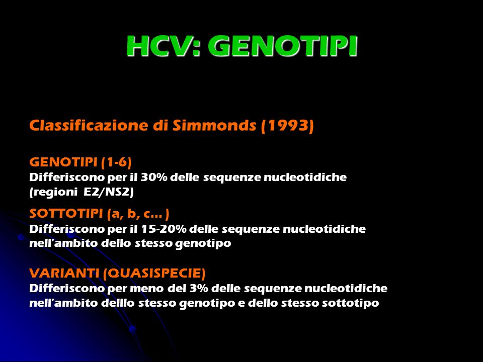 HCV: GENOTIPI Classificazione di Simmonds (1993) GENOTIPI (1-6)