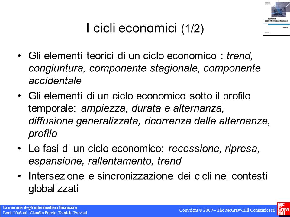 I cicli economici (1/2) Gli elementi teorici di un ciclo economico : trend, congiuntura, componente stagionale, componente accidentale.