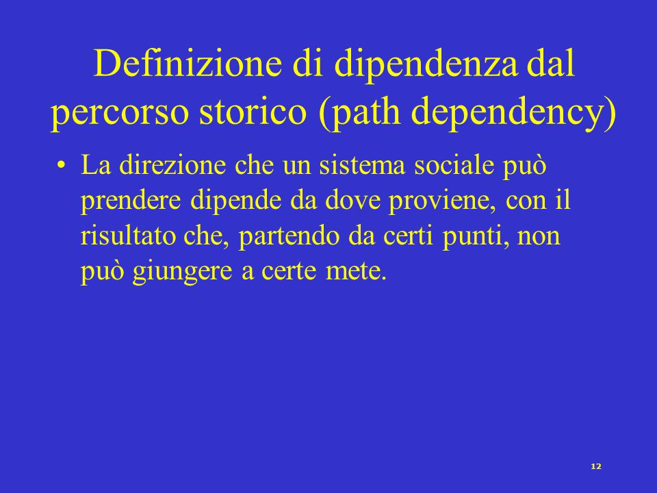 Definizione di dipendenza dal percorso storico (path dependency)