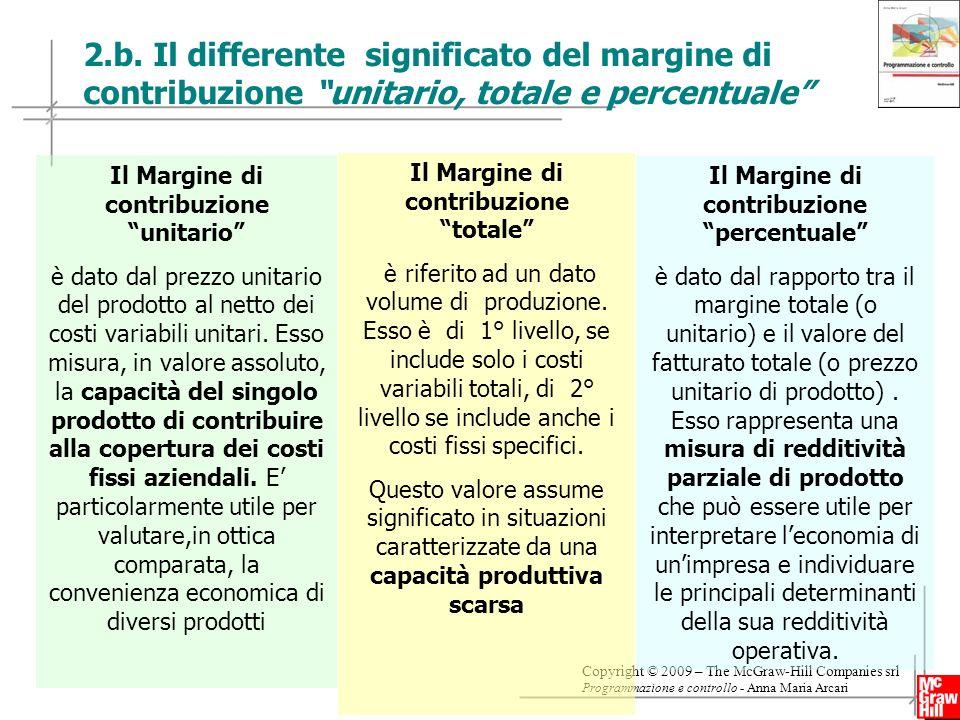 2.b. Il differente significato del margine di contribuzione unitario, totale e percentuale