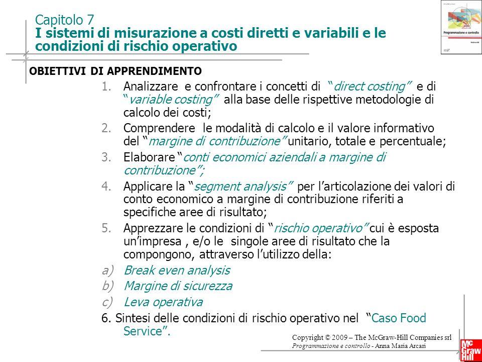 Capitolo 7 I sistemi di misurazione a costi diretti e variabili e le condizioni di rischio operativo