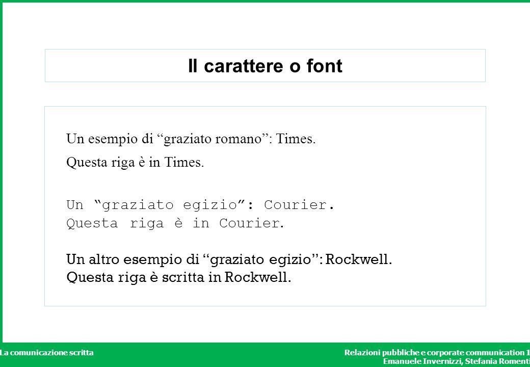 Il carattere o font Un esempio di graziato romano : Times.