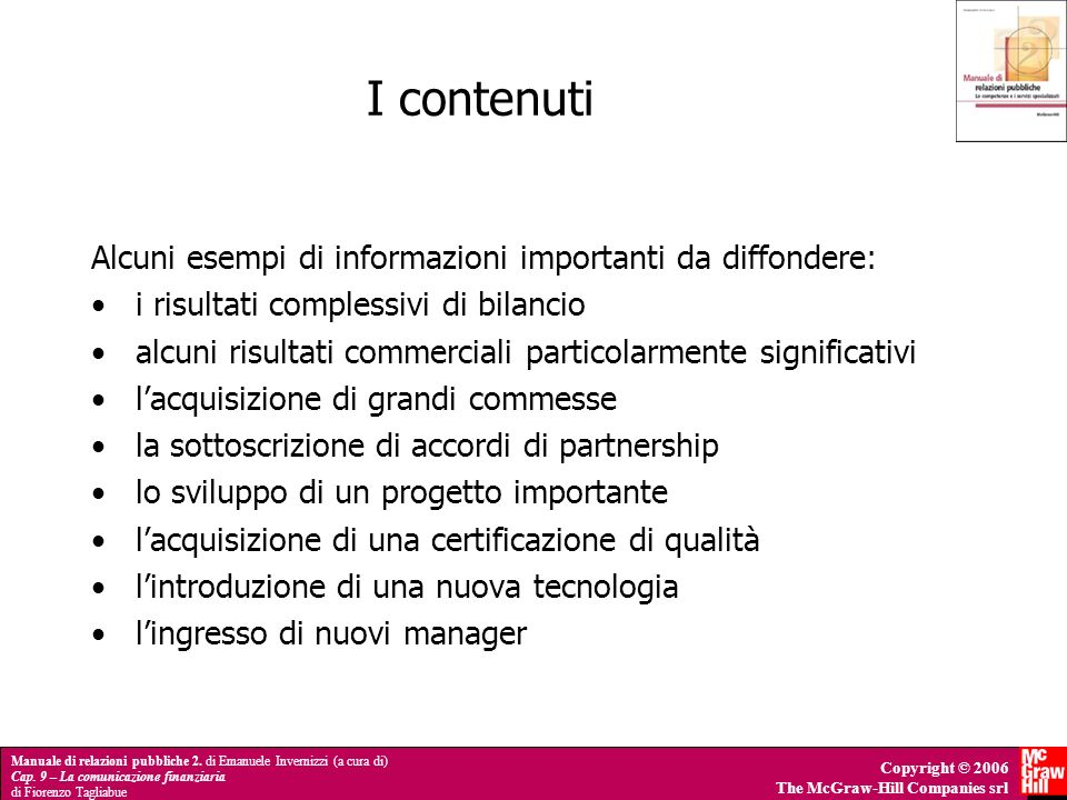 I contenuti Alcuni esempi di informazioni importanti da diffondere: