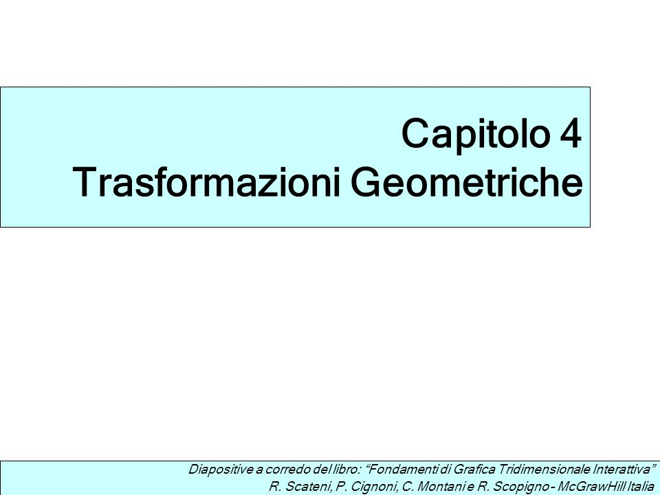 Capitolo 4 Trasformazioni Geometriche