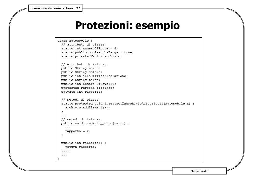 Protezioni: esempio class Automobile { // attributi di classe