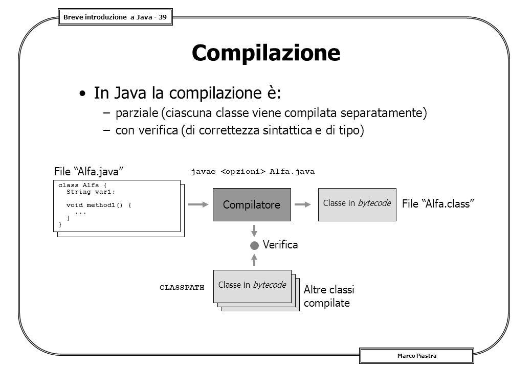 Compilazione In Java la compilazione è:
