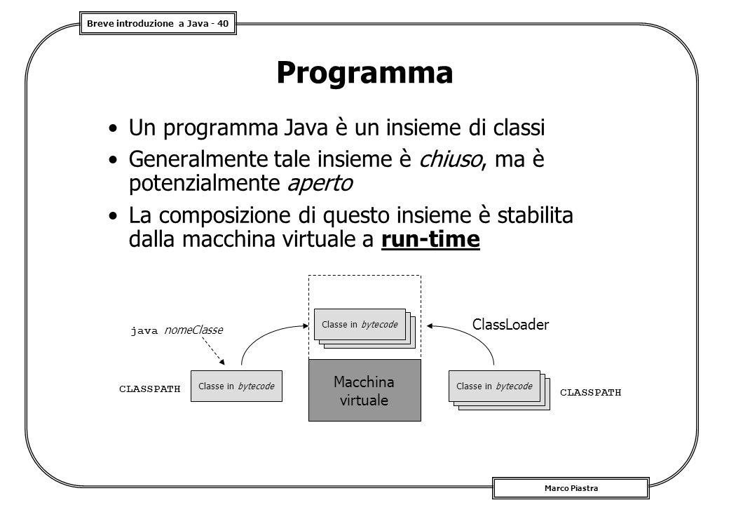 Programma Un programma Java è un insieme di classi