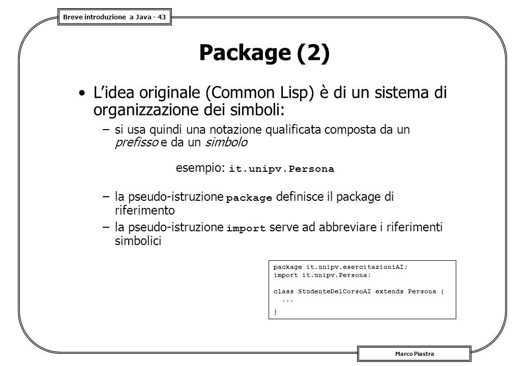 Package (2) L'idea originale (Common Lisp) è di un sistema di organizzazione dei simboli: