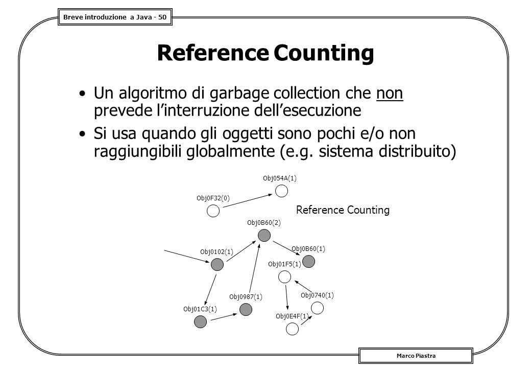Reference Counting Un algoritmo di garbage collection che non prevede l'interruzione dell'esecuzione.