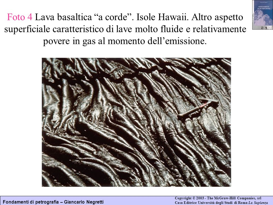 Foto 4 Lava basaltica a corde . Isole Hawaii