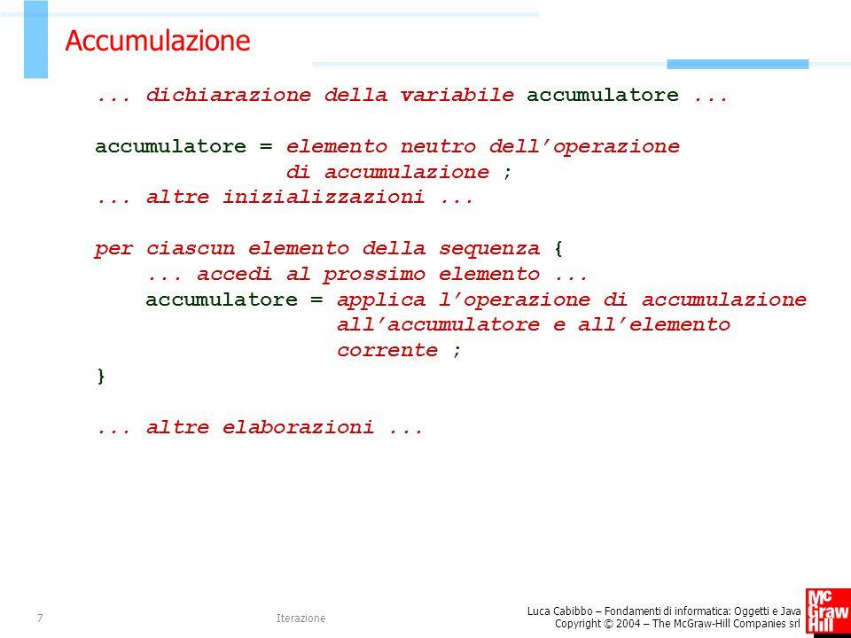 Accumulazione ... dichiarazione della variabile accumulatore ...
