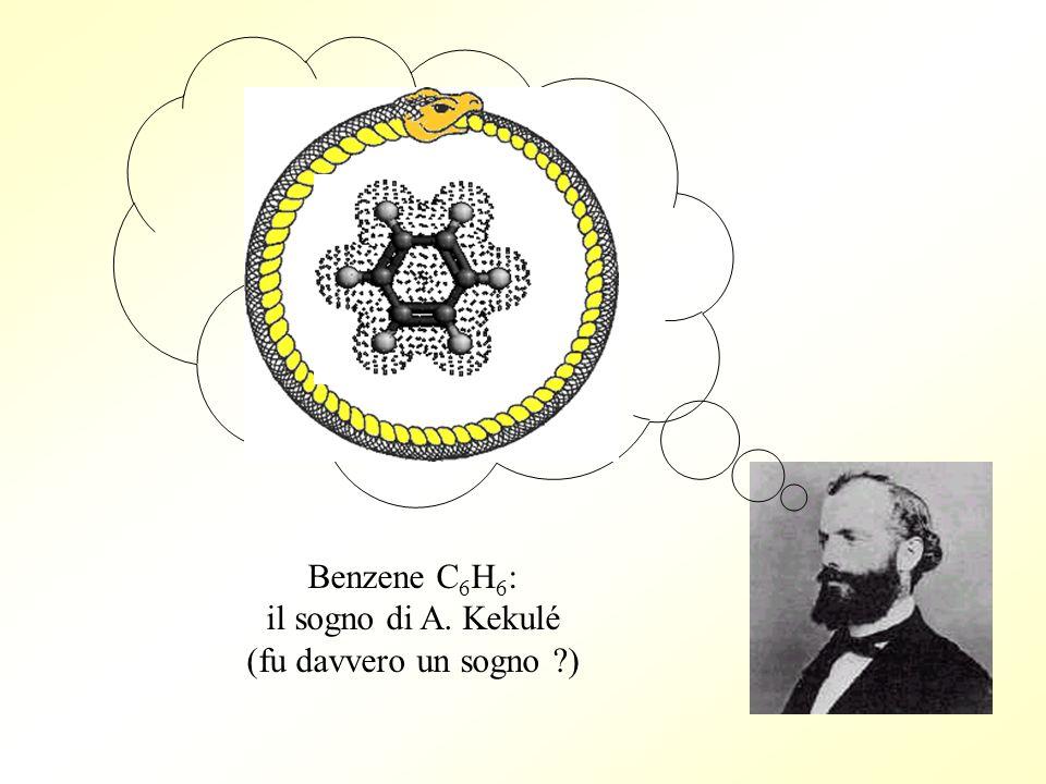 Benzene C6H6: il sogno di A. Kekulé (fu davvero un sogno )