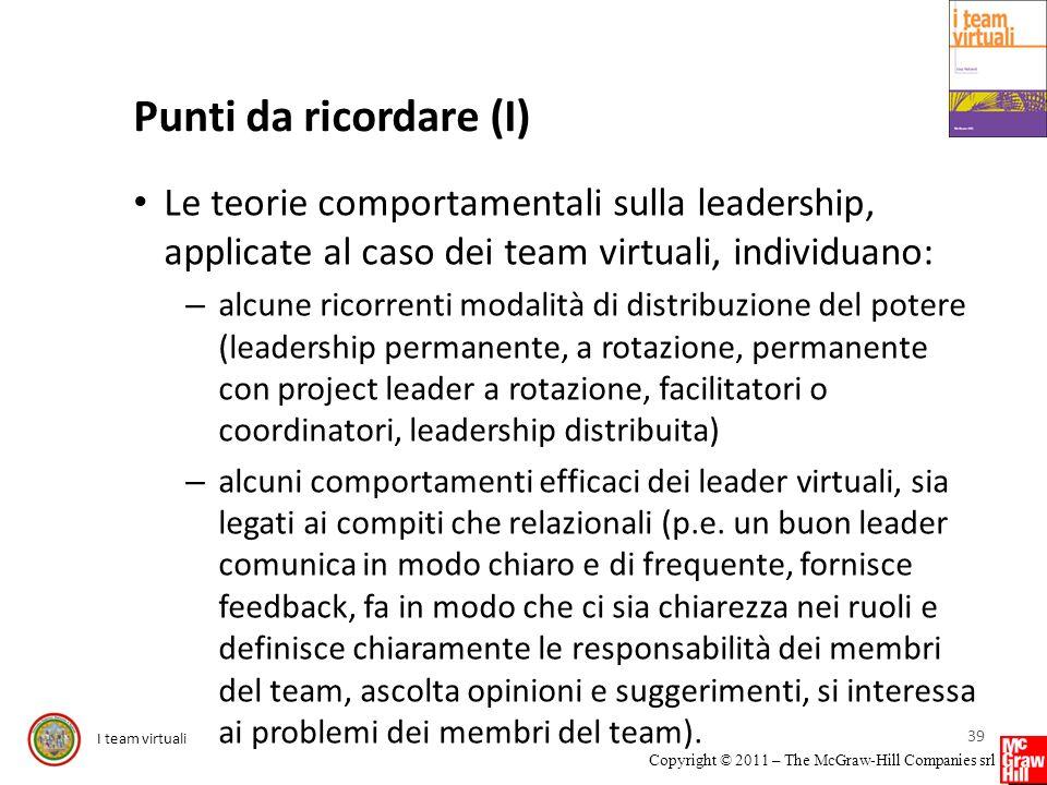 Punti da ricordare (I) Le teorie comportamentali sulla leadership, applicate al caso dei team virtuali, individuano: