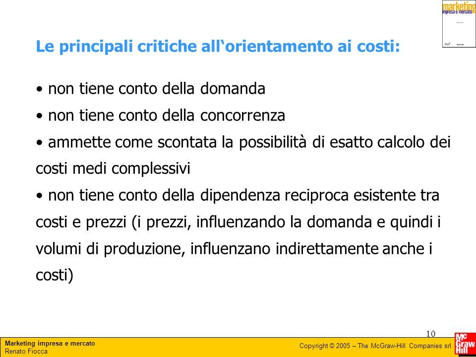 Le principali critiche all'orientamento ai costi: