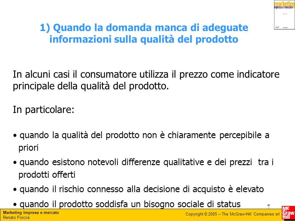 1) Quando la domanda manca di adeguate informazioni sulla qualità del prodotto