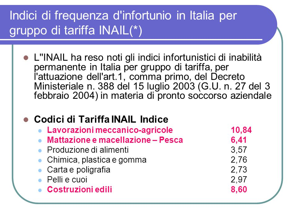 Indici di frequenza d infortunio in Italia per gruppo di tariffa INAIL(*)