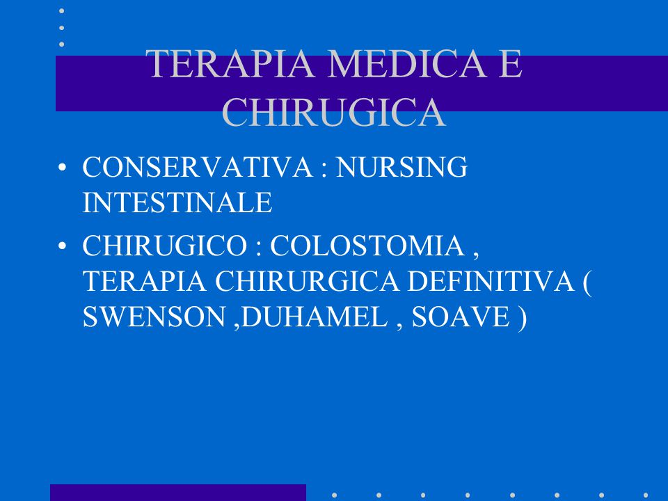 TERAPIA MEDICA E CHIRUGICA