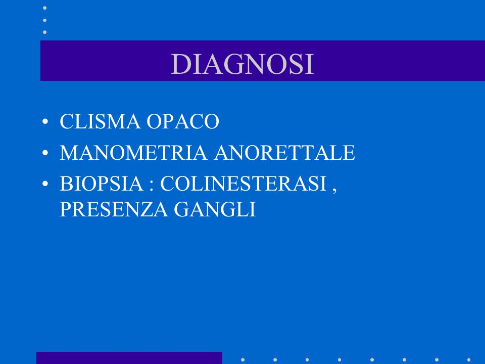 DIAGNOSI CLISMA OPACO MANOMETRIA ANORETTALE