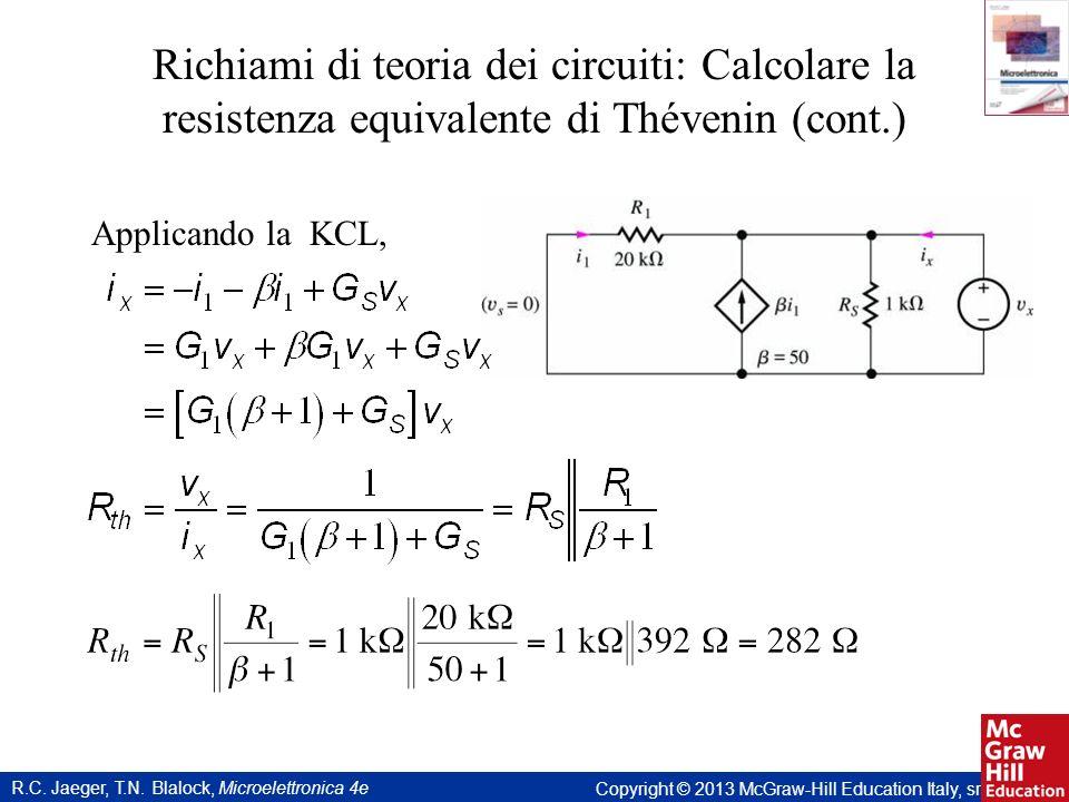 Richiami di teoria dei circuiti: Calcolare la resistenza equivalente di Thévenin (cont.)