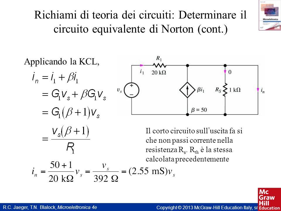 Richiami di teoria dei circuiti: Determinare il circuito equivalente di Norton (cont.)