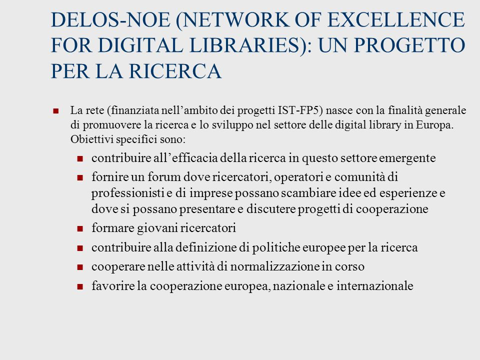 DELOS-NOE (NETWORK OF EXCELLENCE FOR DIGITAL LIBRARIES): UN PROGETTO PER LA RICERCA