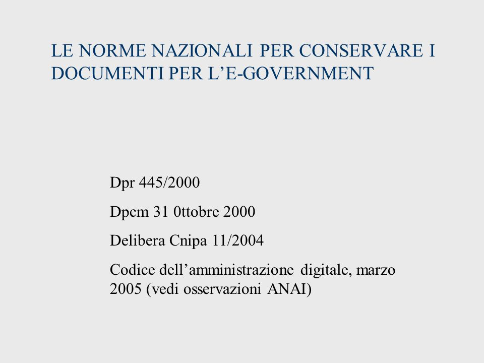 LE NORME NAZIONALI PER CONSERVARE I DOCUMENTI PER L'E-GOVERNMENT