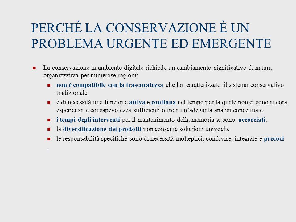 PERCHÉ LA CONSERVAZIONE È UN PROBLEMA URGENTE ED EMERGENTE