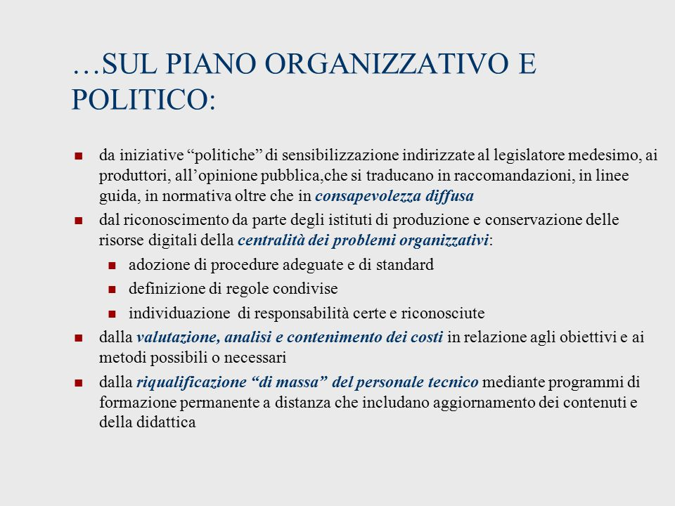 …SUL PIANO ORGANIZZATIVO E POLITICO: