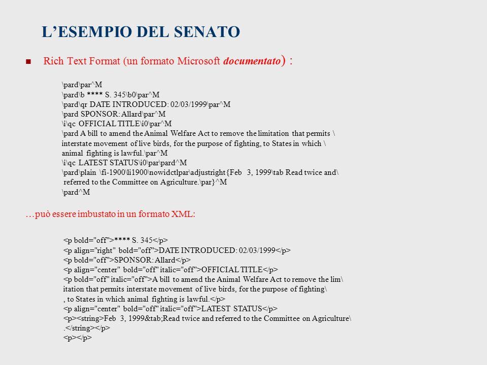L'ESEMPIO DEL SENATO Rich Text Format (un formato Microsoft documentato) : \pard\par^M. \pard\b **** S. 345\b0\par^M.