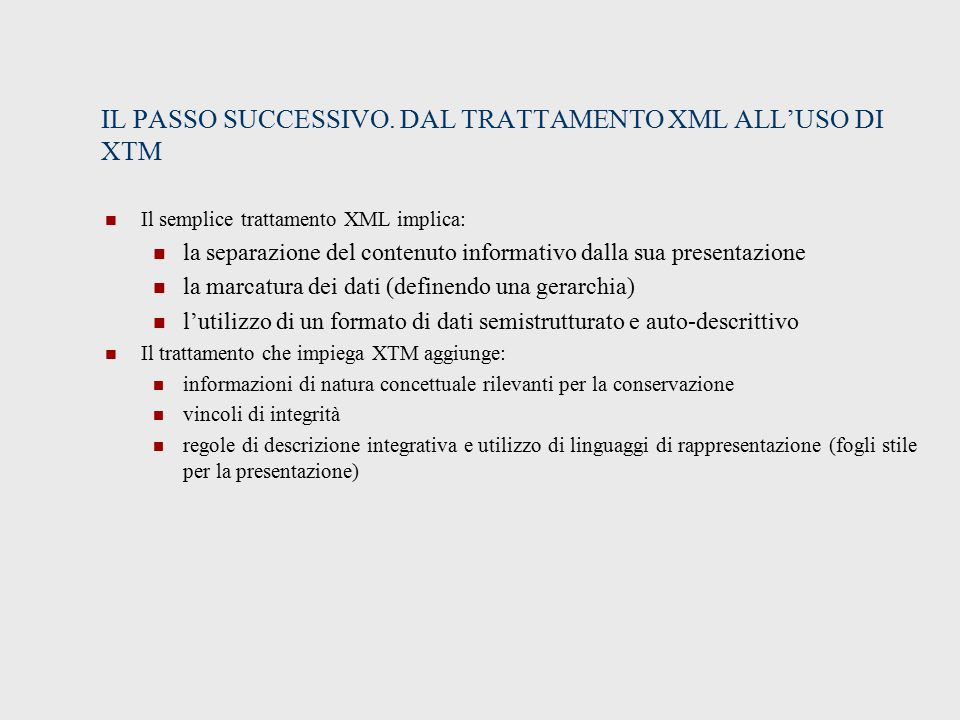 IL PASSO SUCCESSIVO. DAL TRATTAMENTO XML ALL'USO DI XTM