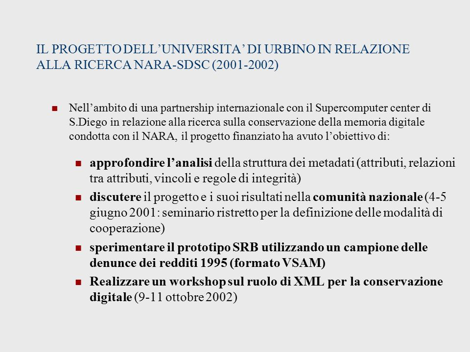 IL PROGETTO DELL'UNIVERSITA' DI URBINO IN RELAZIONE ALLA RICERCA NARA-SDSC (2001-2002)