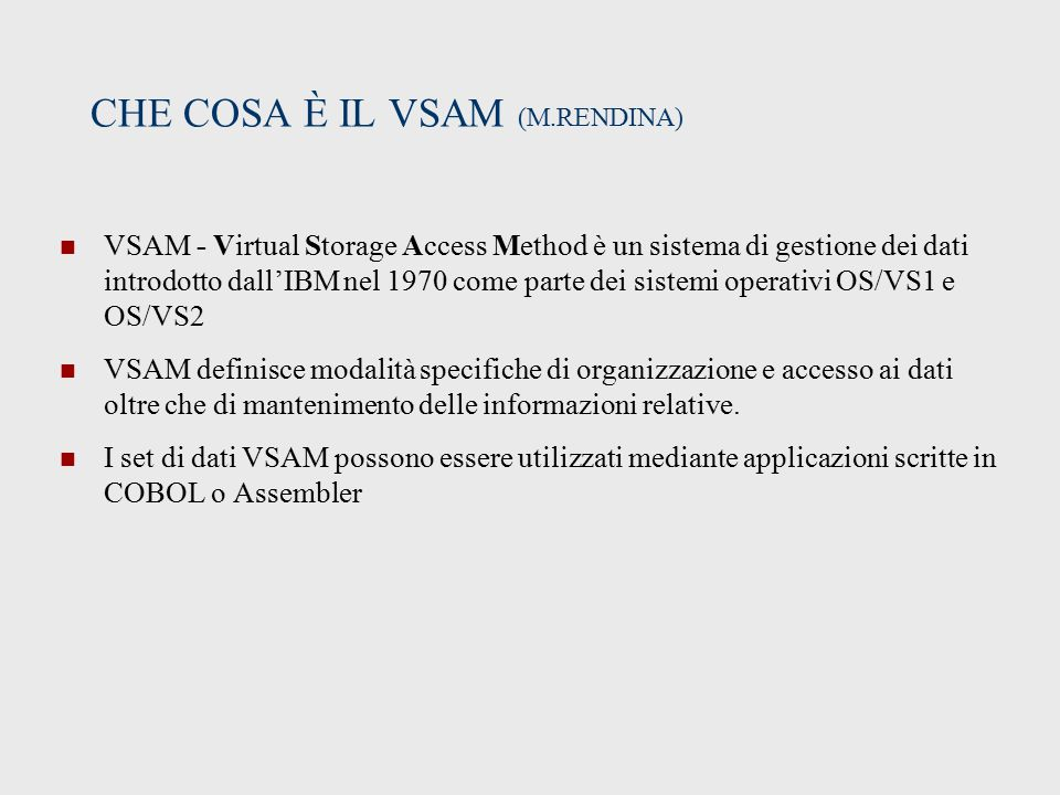 CHE COSA È IL VSAM (M.RENDINA)