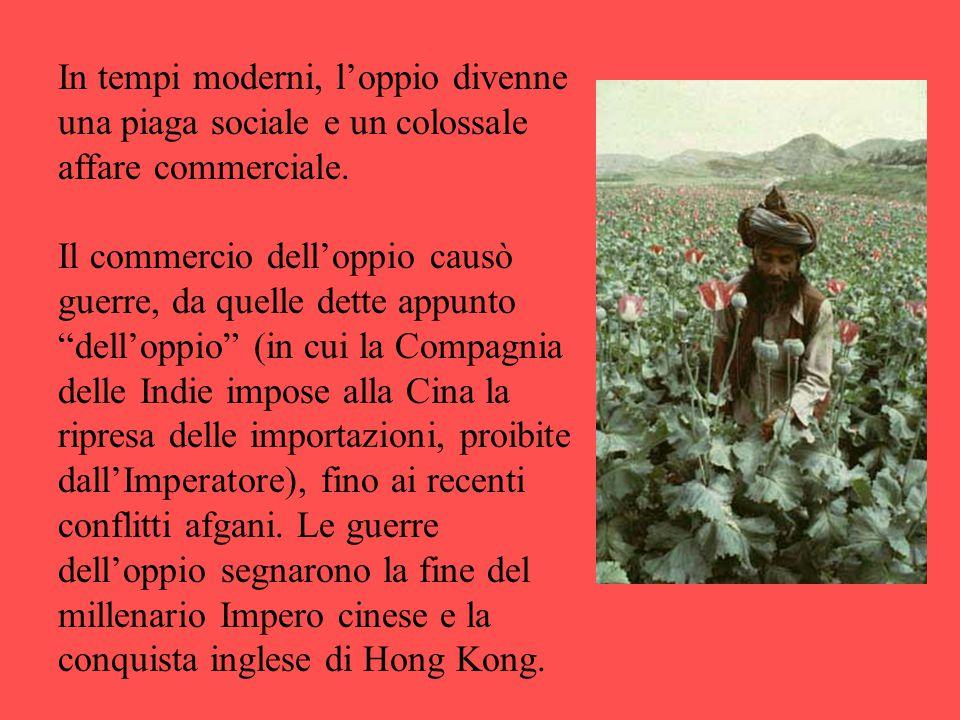 In tempi moderni, l'oppio divenne una piaga sociale e un colossale affare commerciale.