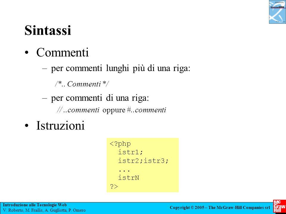 Sintassi Commenti Istruzioni /*.. Commenti */