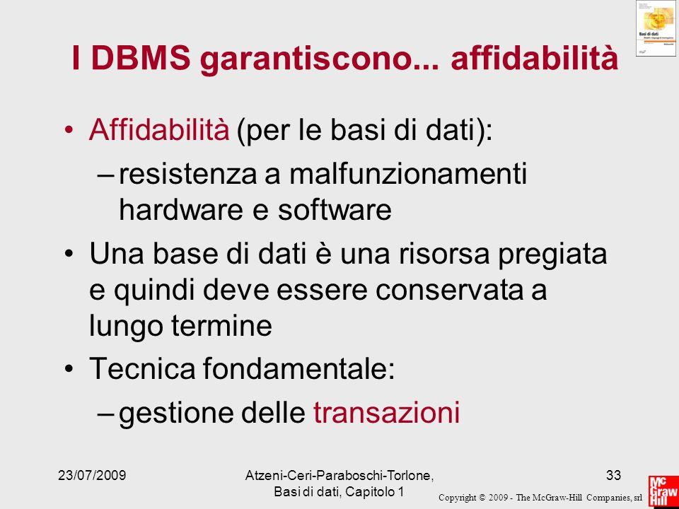 I DBMS garantiscono... affidabilità
