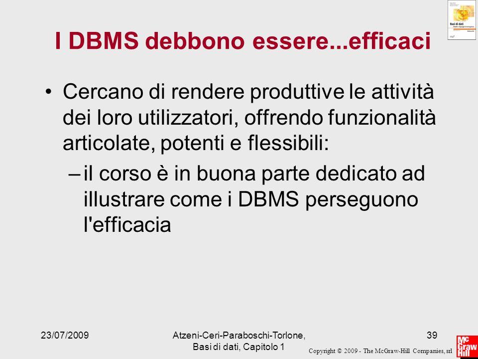 I DBMS debbono essere...efficaci