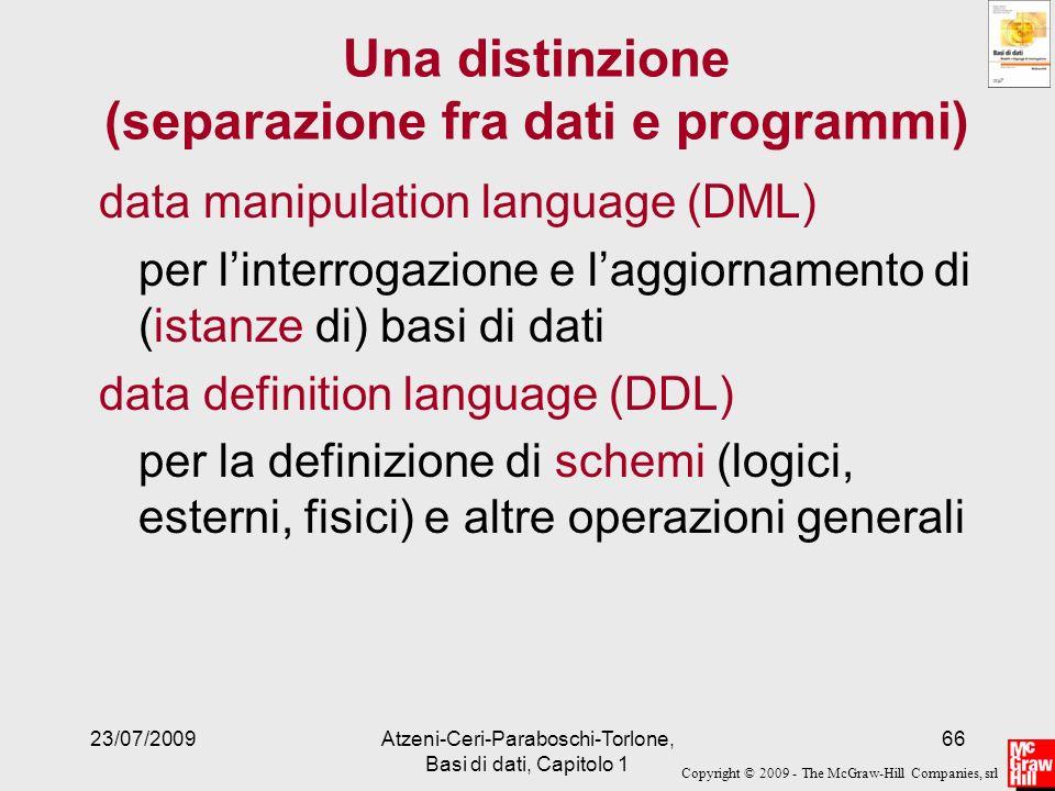 Una distinzione (separazione fra dati e programmi)